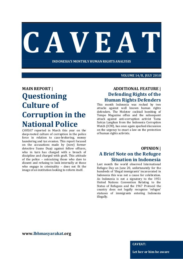 CAVEAT INDONESIA'S MONTHLY HUMAN RIGHTS ANALYSIS  VOLUME 14/II, JULY 2010  MAIN REPORT |  Questioning Culture of Corruptio...