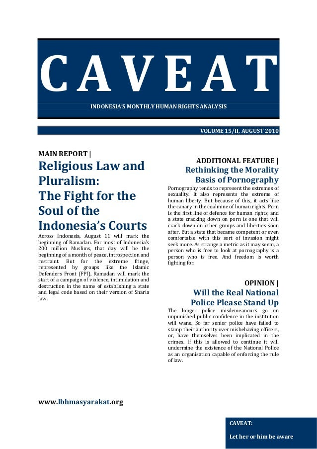 CAVEAT     INDONESIA'S MONTHLY HUMAN RIGHTS ANALYSIS      VOLUME 15/II, AUGUST 2010       MAIN REPORT |   Religious Law an...