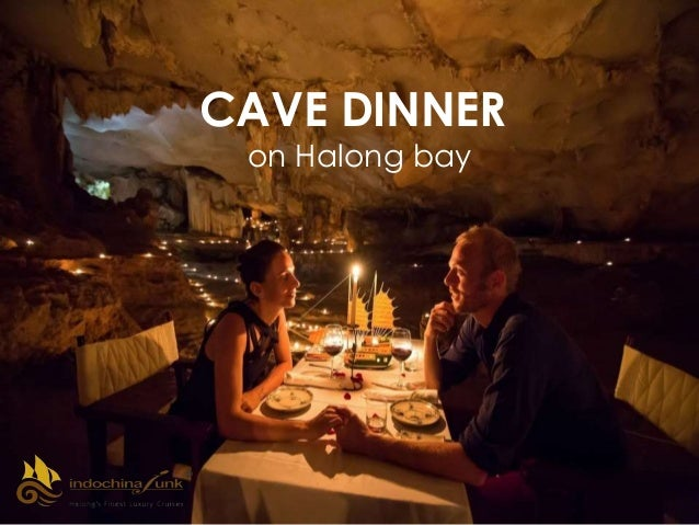 CAVE DINNER on Halong bay