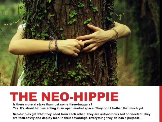THE NEO-HIPPIE  Is there more at stake than just some three-huggers? Yes. It's about hippies acting in an open market spac...