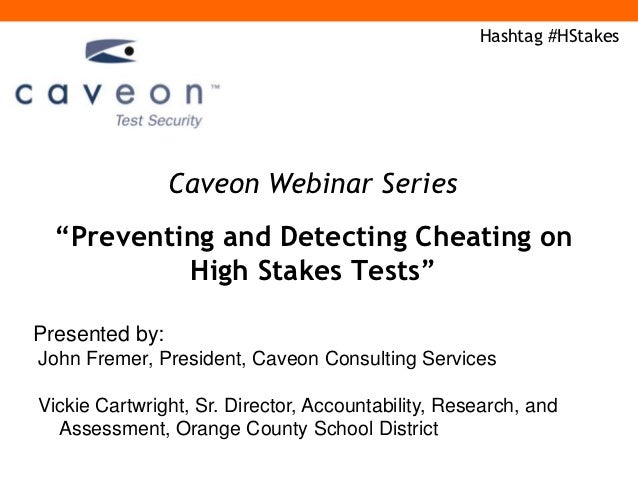 """Hashtag #HStakes                Caveon Webinar Series  """"Preventing and Detecting Cheating on           High Stakes Tests""""P..."""