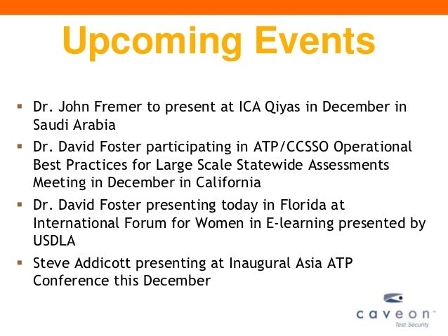 Upcoming Events Dr. John Fremer to present at ICA Qiyas in December in  Saudi Arabia Dr. David Foster participating in A...