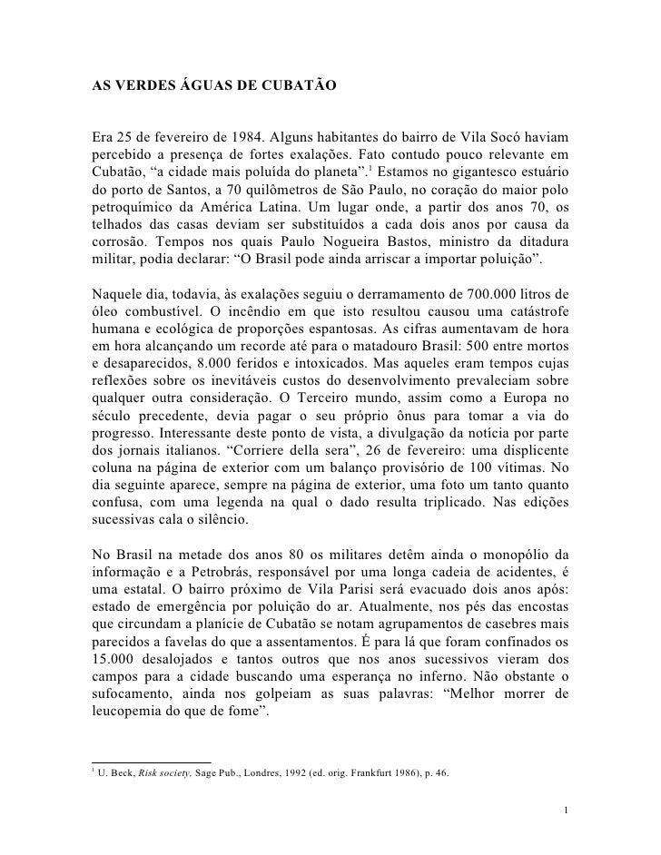 AS VERDES ÁGUAS DE CUBATÃO   Era 25 de fevereiro de 1984. Alguns habitantes do bairro de Vila Socó haviam percebido a pres...
