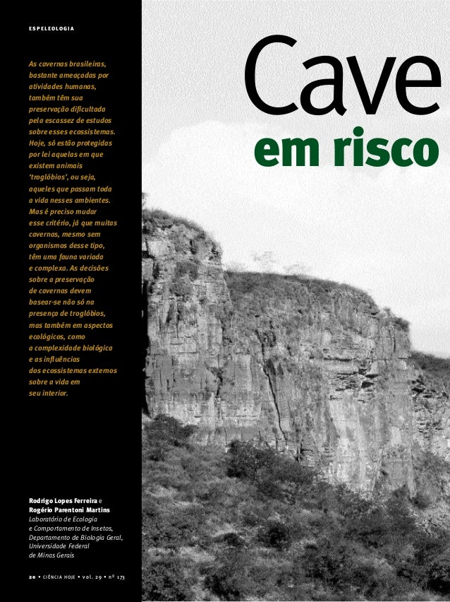 20 • CIÊNCIA HOJE • vol. 29 • nº 173 E S P E L E O L O G I A 20 • CIÊNCIA HOJE • vol. 29 • nº 173 As cavernas brasileiras,...