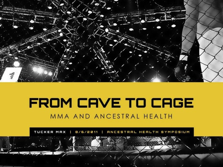 Tucker Max - From Cave to Cage: MMA and Ancestral Health