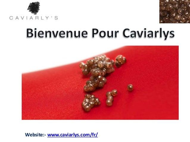 Website:- www.caviarlys.com/fr/