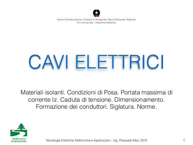 Tecnologie Elettriche Elettroniche e Applicazioni - Ing. Pasquale Alba 2015 CAVI ELETTRICI Materiali isolanti. Condizioni ...