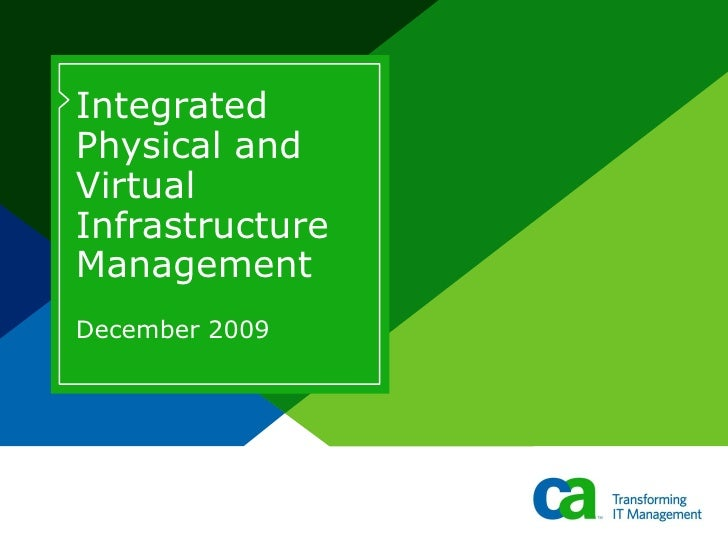 Integrated Physical and Virtual Infrastructure Management  December 2009