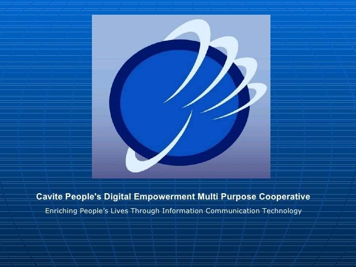 Cavite People's Digital Empowerment Multi Purpose Cooperative   Enriching People's Lives Through Information Communication...