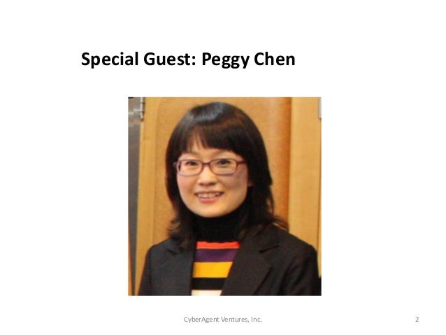 CyberAgent Ventures, Inc. 2Special Guest: Peggy Chen