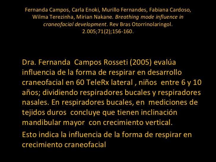Fernanda Campos, Carla Enoki, Murillo Fernandes, Fabiana Cardoso, Wilma Terezinha, Mirian Nakane . Breathing mode influenc...