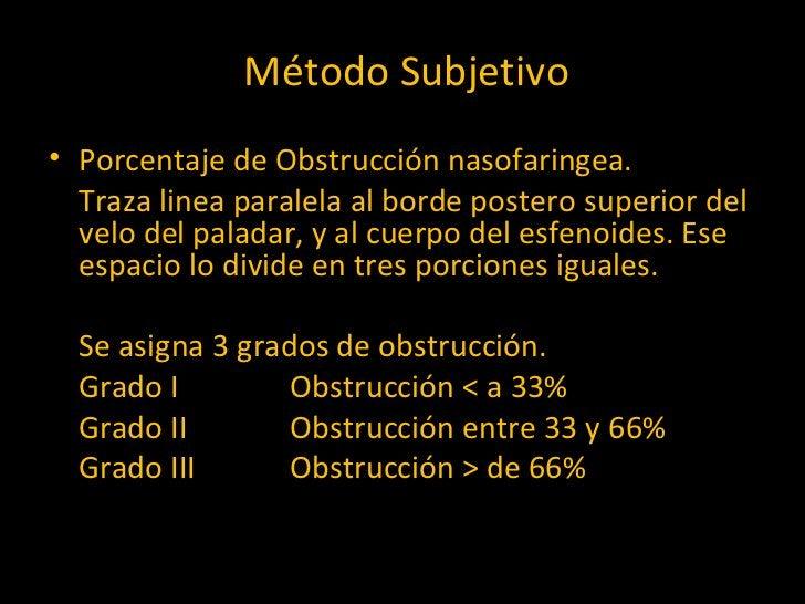 Método Subjetivo <ul><li>Porcentaje de Obstrucción nasofaringea. </li></ul><ul><li>Traza linea paralela al borde postero s...