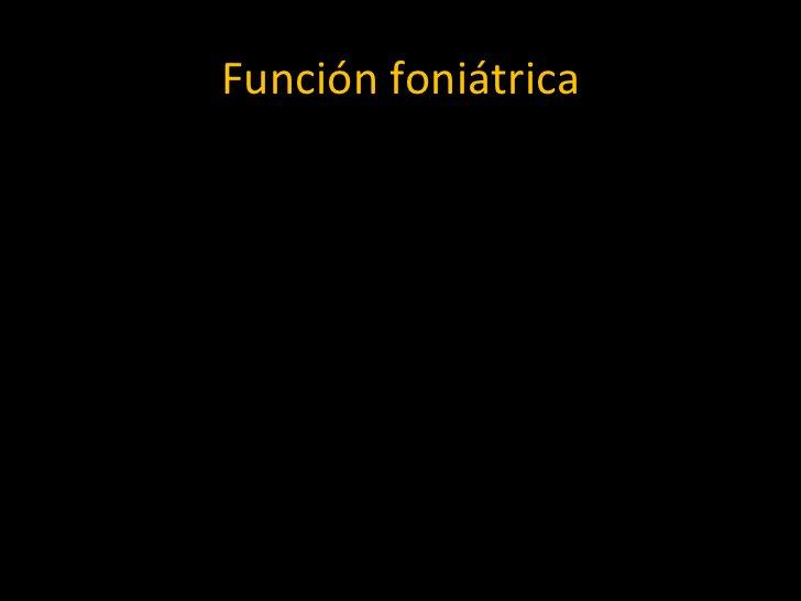 Función foniátrica