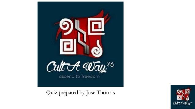 Quiz prepared by Jose Thomas