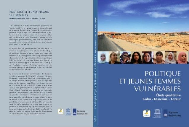 POLITIQUEETJEUNESFEMMESVULNÉRABLESÉtudequalitative:Gafsa-Kasserine-Tozeur POLITIQUE ET JEUNES FEMMES VULNÉRABLES Étude qua...