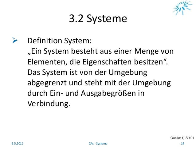 """3.2 Systeme  Definition System: """"Ein System besteht aus einer Menge von Elementen, die Eigenschaften besitzen"""". Das Syste..."""