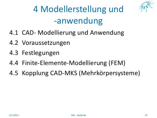 4 Modellerstellung und -anwendung 4.1 CAD- Modellierung und Anwendung 4.2 Voraussetzungen 4.3 Festlegungen 4.4 Finite-Elem...