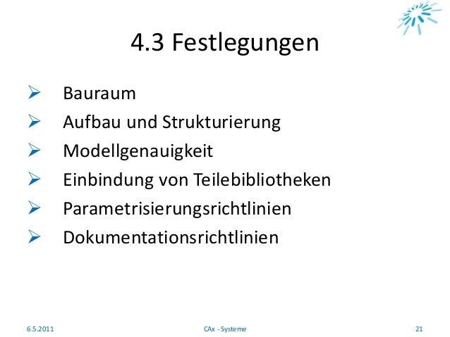 4.3 Festlegungen  Bauraum  Aufbau und Strukturierung  Modellgenauigkeit  Einbindung von Teilebibliotheken  Parametris...