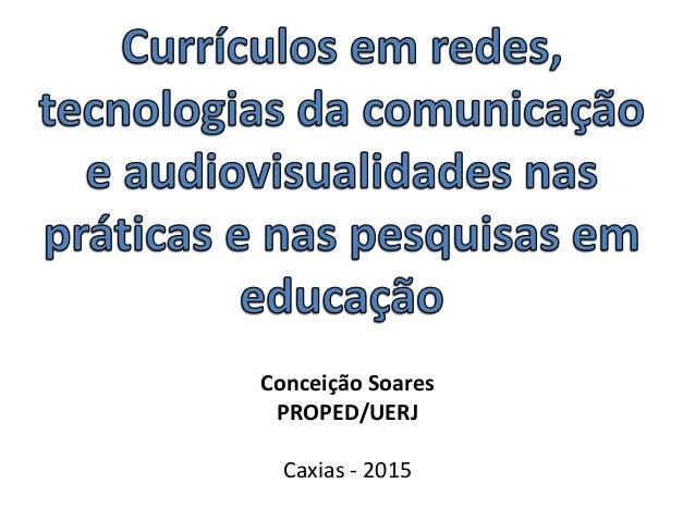 Conceição Soares PROPED/UERJ Caxias - 2015