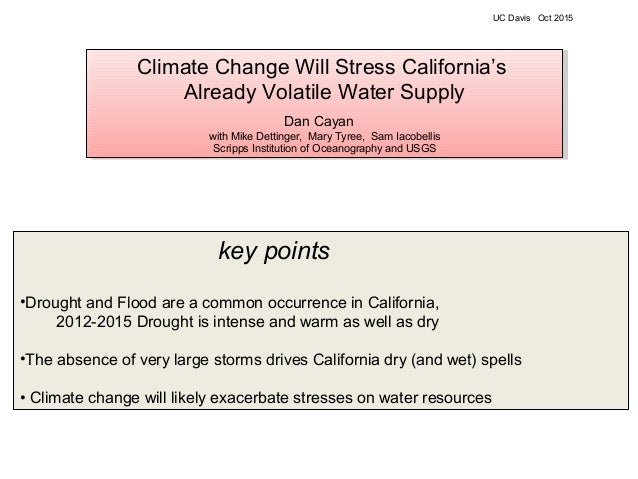key points •Drought and Flood are a common occurrence in California, 2012-2015 Drought is intense and warm as well as dry ...