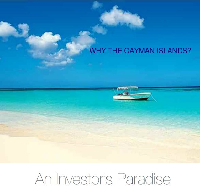 WHY THE CAYMAN ISLANDS?