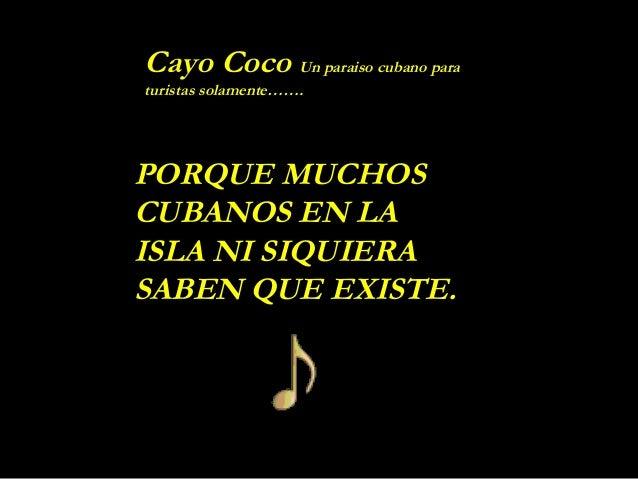Cayo Coco Un paraiso cubano paraturistas solamente…….PORQUE MUCHOSCUBANOS EN LAISLA NI SIQUIERASABEN QUE EXISTE.