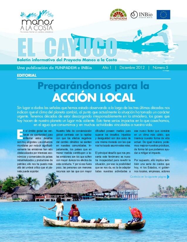Boletín informativo del Proyecto Manos a la CostaAño 1   Diciembre 2012   Número 5Una publicación de FUNPADEM e INBioEs ev...
