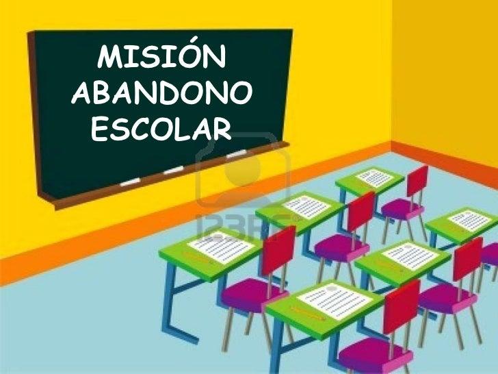 MISIÓN  ABANDONO ESCOLAR