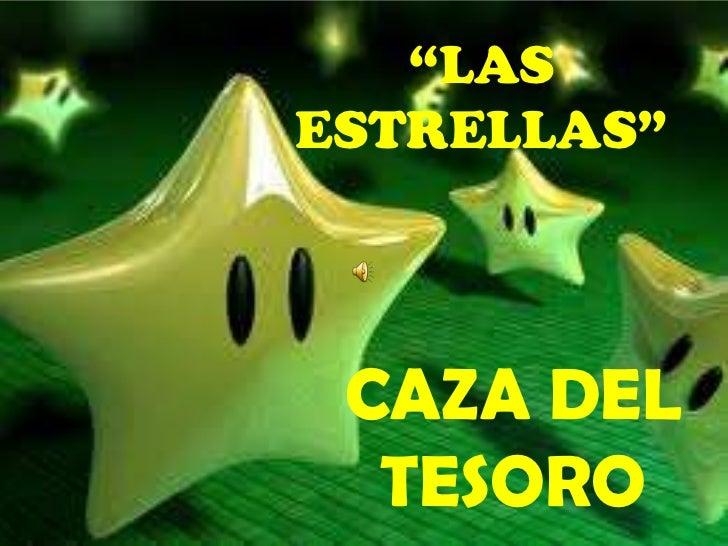 """""""LASESTRELLAS"""" CAZA DEL  TESORO"""