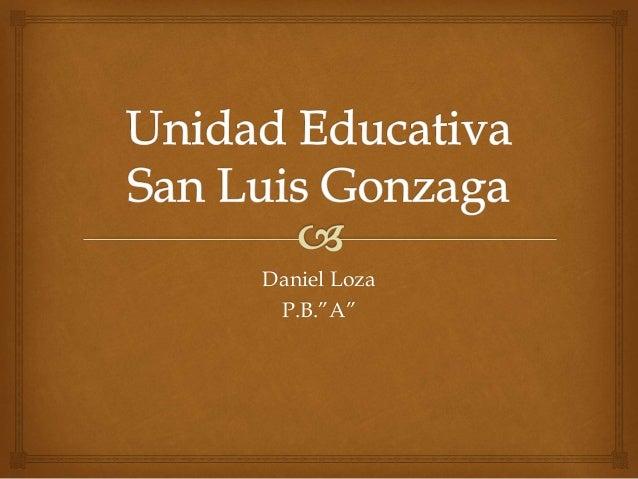 """Daniel Loza P.B.""""A"""""""
