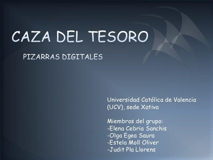 Universidad Católica de Valencia(UCV), sede XativaMiembros del grupo:-Elena Cebria Sanchis-Olga Egea Saura-Estela Moll Oli...