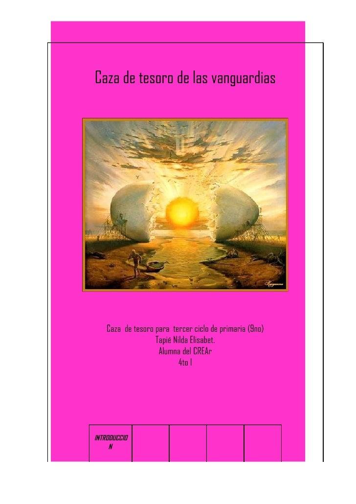 Caza de tesoro de las vanguardias         Caza de tesoro para tercer ciclo de primaria (9no)                    Tapié Nild...