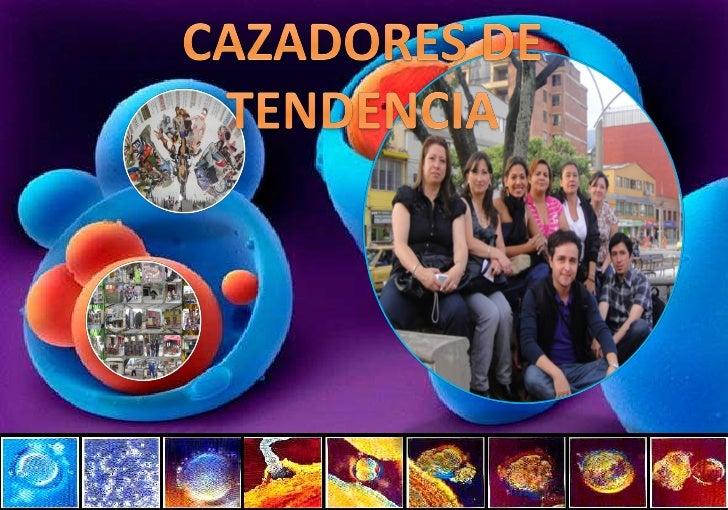 CAZADORES DE TENDENCIA<br />