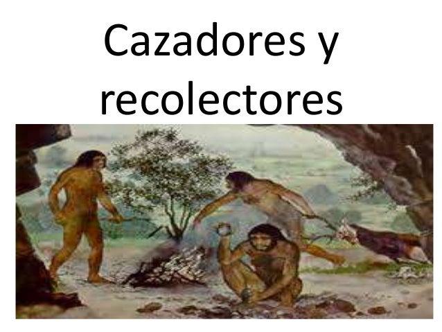 Cazadores y recolectores