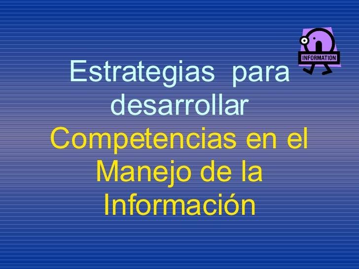 Estrategias  para desarrollar  Competencias en el Manejo de la Información