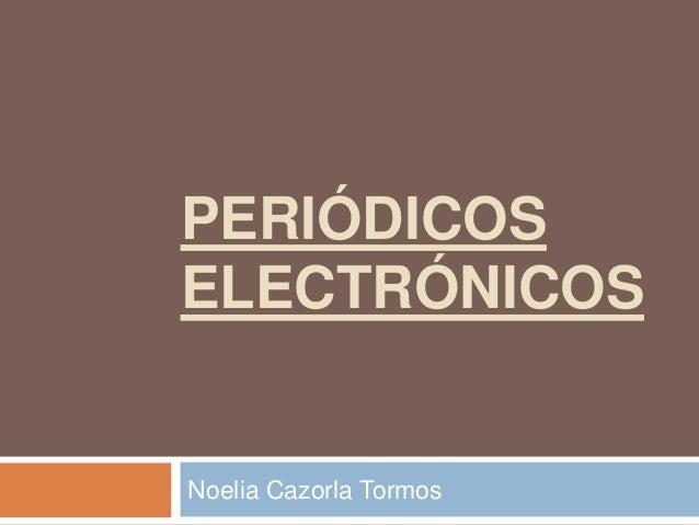 PERIÓDICOS ELECTRÓNICOS  Noelia Cazorla Tormos