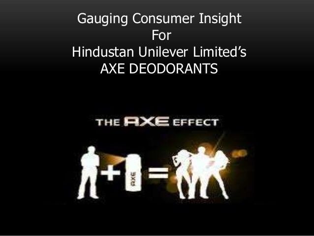 Gauging Consumer Insight For Hindustan Unilever Limited's AXE DEODORANTS