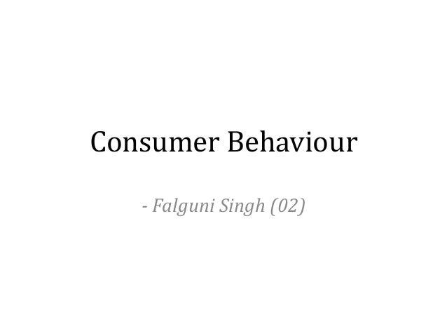 Consumer Behaviour - Falguni Singh (02)
