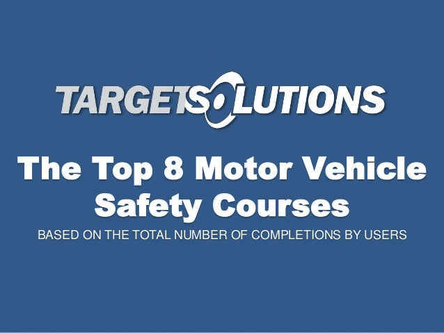 The top 8 motor vehicle safety courses Motor vehicle safety