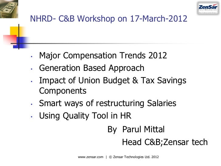 NHRD- C&B Workshop on 17-March-2012•   Major Compensation Trends 2012•   Generation Based Approach•   Impact of Union Budg...