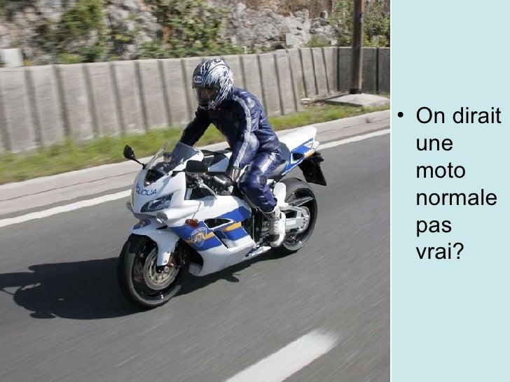 <ul><li>On dirait une moto normale pas vrai? </li></ul>