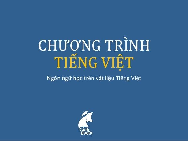 CHƯƠNG TRÌNH TIẾNG VIỆT Ngôn ngữ học trên vật liệu Tiếng Việt