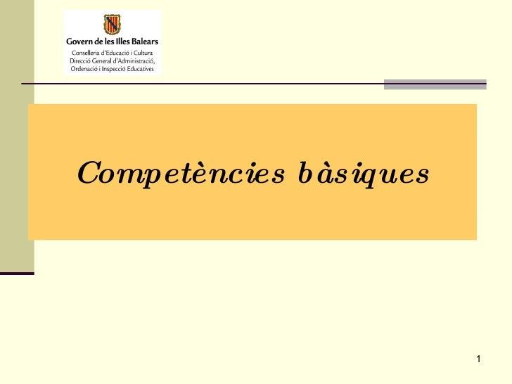 <ul><li>Competències bàsiques </li></ul>