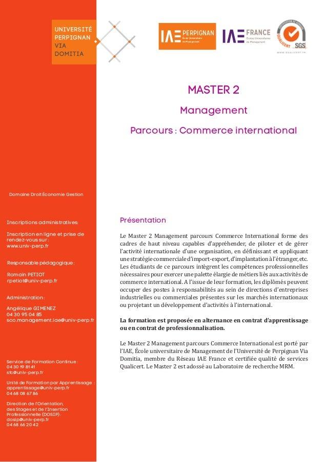 Inscriptions administratives: Inscription en ligne et prise de rendez-vous sur : www.univ-perp.fr MASTER 2 Management Parc...