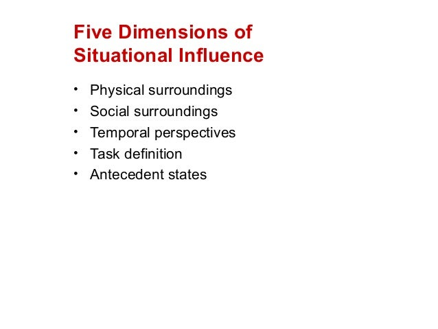 as a situational influence antecedent states include