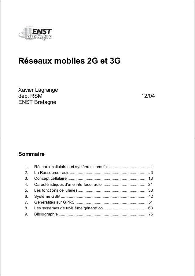 Réseaux mobiles 2G et 3G  Xavier Lagrange  dép. RSM 12/04  ENST Bretagne  Sommaire  1. Réseaux cellulaires et systèmes san...