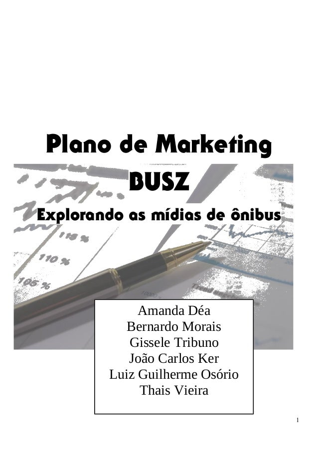 Plano de Marketing BUSZ Explorando as mídias de ônibus 1 Amanda Déa Bernardo Morais Gissele Tribuno João Carlos Ker Luiz G...