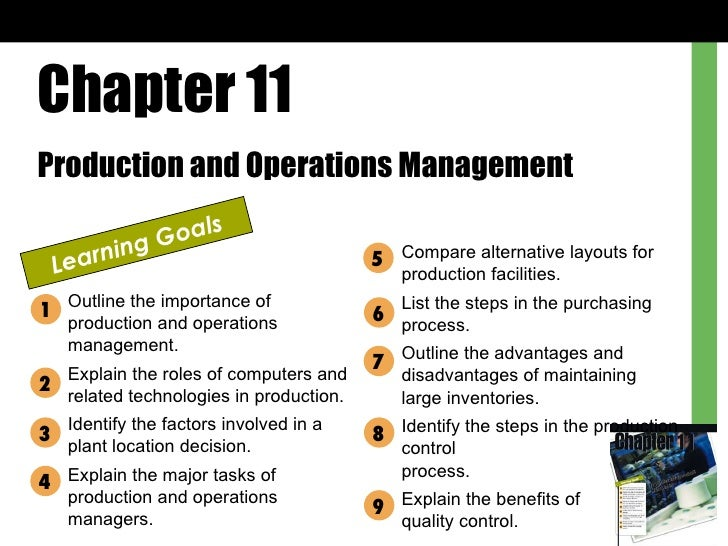 Chapter 11 Production and Operations Management Learning Goals Outline the importance of production and operations managem...