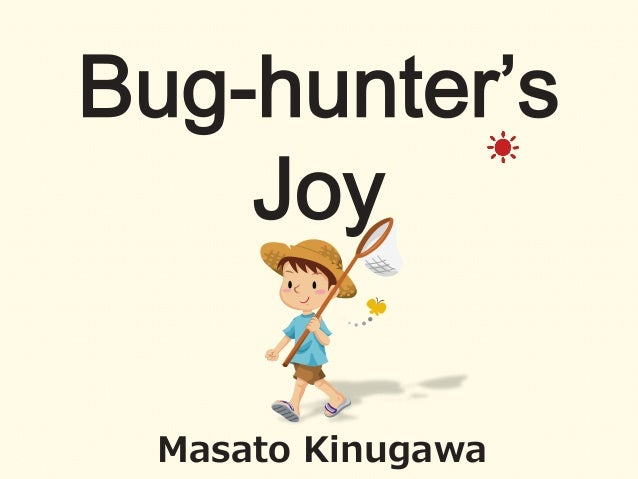 CODE BLUE 2014 : Joy of a bug hunter by Masato Kinugawa