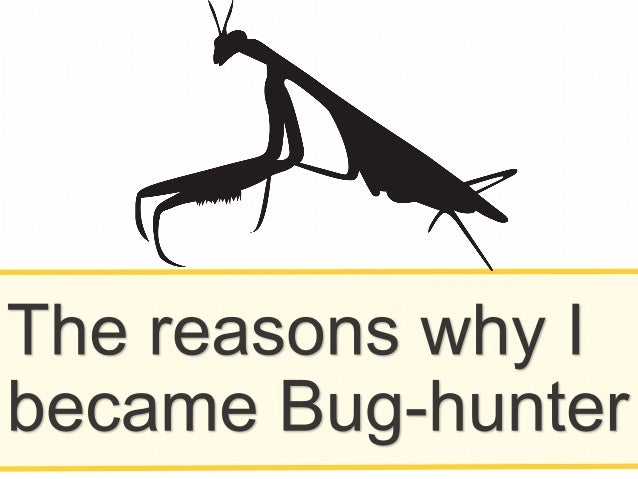 Bug  hunting  house-‐‑‒husband?       ➡  Need  to  gain  girl  hunt  skill  also  ☺   !Extens...